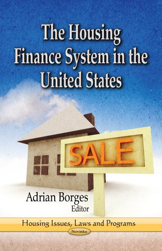 The Housing Finance System in the United States (Housing Issues, Laws and Programs)