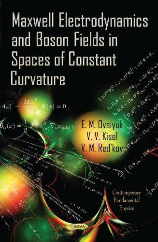 Maxwell Electrodynamics and Boson Fields in Spaces of Constant Curvature (Hardback)