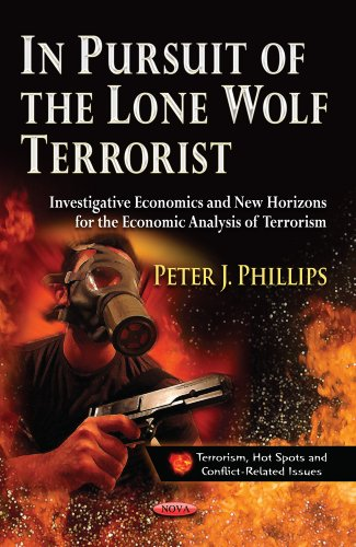 9781626189881: In Pursuit of the Lone Wolf Terrorist: Investigative Economics and New Horizons for the Economic Analysis of Terrorism (Terrorism, Hot Spots and ... Justice, Law Enforcement and Corrections)