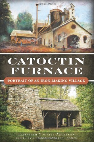 9781626190016: Catoctin Furnace:: Portrait of an Iron-Making Village (Landmarks)
