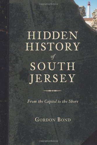9781626190092: Hidden History of South Jersey: From the Capitol to the Shore