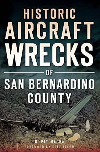 9781626190122: Historic Aircraft Wrecks of San Bernardino County (Disaster)