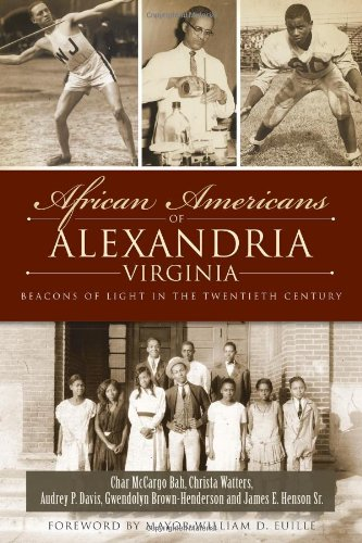 African Americans of Alexandria, Virginia: Beacons of Light in the Twentieth Century: Bah, Char ...