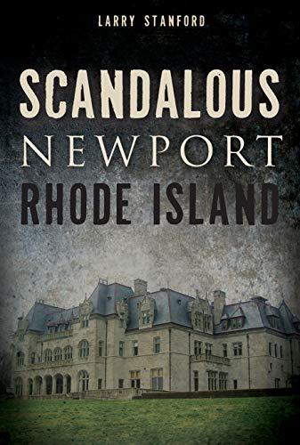 9781626190351: Scandalous Newport, Rhode Island (Wicked)