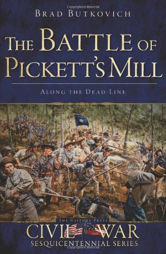 9781626190429: The Battle of Pickett's Mill: Along the Dead Line (Civil War Series)