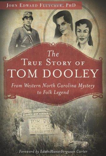 9781626190436: The True Story of Tom Dooley: From Western North Carolina Mystery to Folk Legend (True Crime)