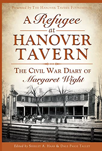 9781626190450: A Refugee at Hanover Tavern:: The Civil War Diary of Margaret Wight