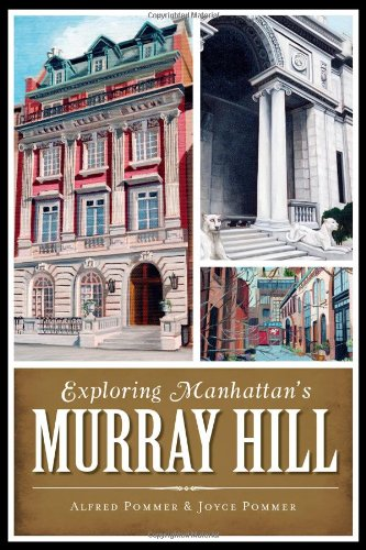 9781626190597: Exploring Manhattan's Murray Hill (History & Guide)