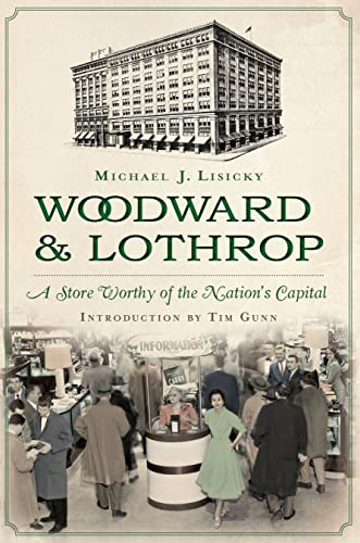 9781626190603: Woodward & Lothrop:: A Store Worthy of the Nation's Capital (Landmark Department Stores) (Landmarks)