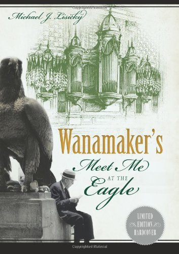 9781626190689: Wanamaker's:: Meet Me at the Eagle