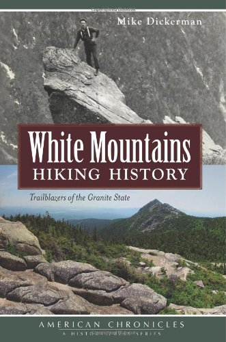 9781626190801: White Mountains Hiking History: Trailblazers of the Granite State (American Chronicles)