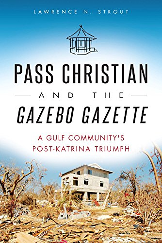 Pass Christian and the Gazebo Gazette: Lawrence Strout