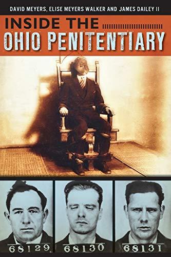 Inside the Ohio Penitentiary (Landmarks) (9781626190979) by David Meyers; Elise Meyers Walker; James Dailey II
