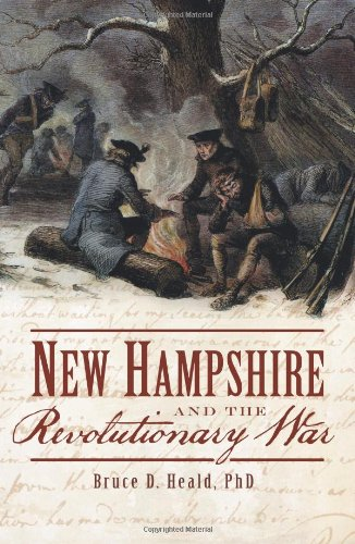 New Hampshire and the Revolutionary War (Military): Bruce D. Heald