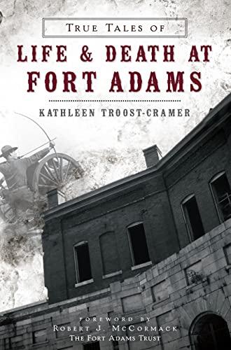 9781626191082: True Tales of Life & Death at Fort Adams (Landmarks)