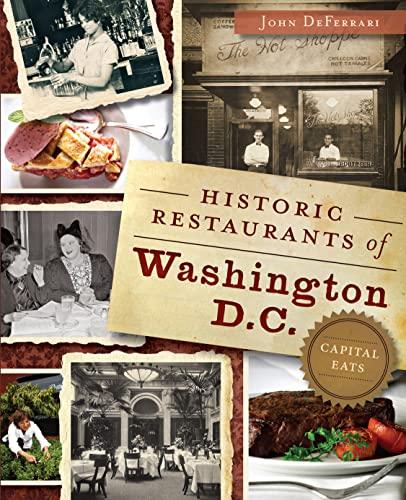 9781626191266: Historic Restaurants of Washington, D.C.:: Capital Eats (American Palate)