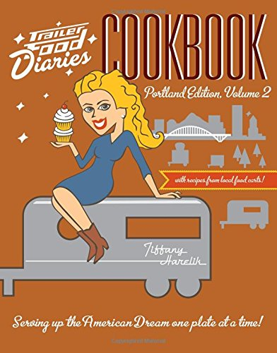 9781626191426: Trailer Food Diaries Cookbook: Portland Edition, Volume II (American Palate)
