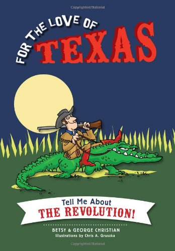 9781626191600: For the Love of Texas: Tell Me about the Revolution!