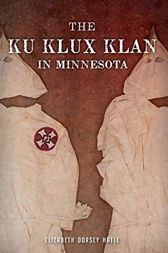 9781626191891: The Ku Klux Klan in Minnesota