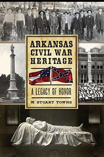 9781626191921: Arkansas Civil War Heritage:: A Legacy of Honor
