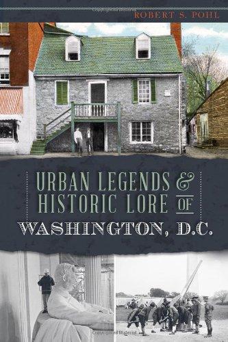 9781626191969: Urban Legends & Historic Lore of Washington, D.C. (American Legends)