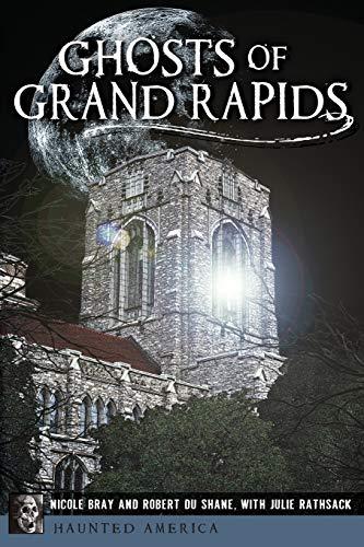 9781626192058: Ghosts of Grand Rapids (Haunted America)