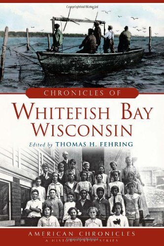 Chronicles of Whitefish Bay, Wisconsin: Thomas H. Fehring