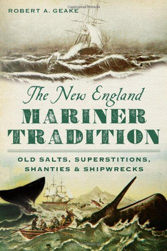 9781626192287: The New England Mariner Tradition:: Old Salts, Superstitions, Shanties and Shipwrecks