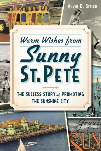 9781626192744: Warm Wishes from Sunny St. Pete:: The Success Story of Promoting the Sunshine City