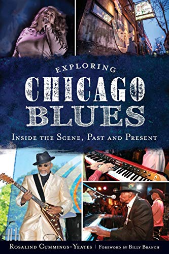9781626193222: Exploring Chicago Blues: Inside the Scene, Past and Present