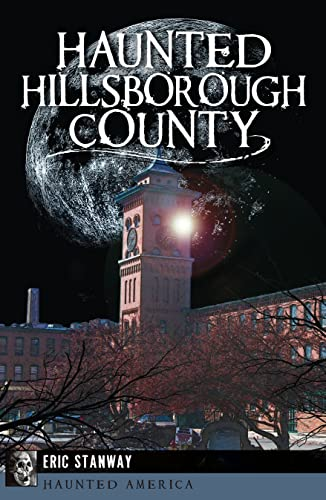 Haunted Hillsborough County (Haunted America): Stanway, Eric