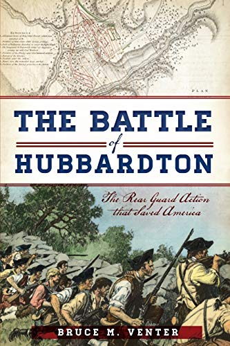 The:  Battle of Hubbardton: The Rear Guard Action That Saved America (Military): Venter, Bruce M.