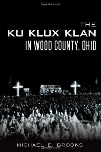 9781626193345: The Ku Klux Klan in Wood County, Ohio