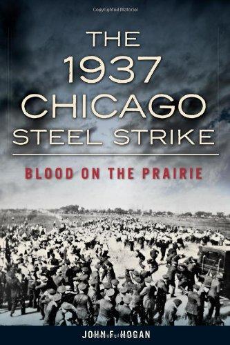 9781626193437: The 1937 Chicago Steel Strike: Blood on the Prairie