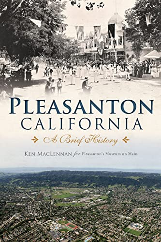 Pleasanton, California:: A Brief History: MacLennan, Ken