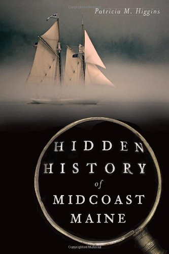9781626193659: Hidden History of Midcoast Maine