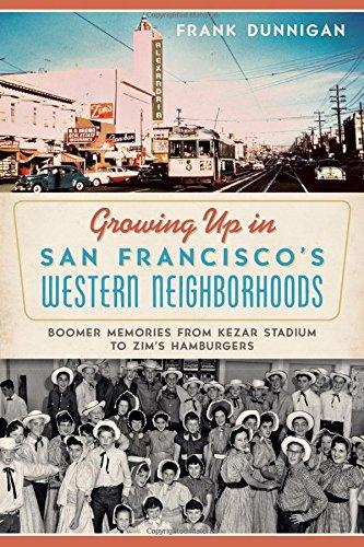 Growing Up in San Francisco's Western Neighborhoods:: Boomer Memories from Kezar Stadium to ...