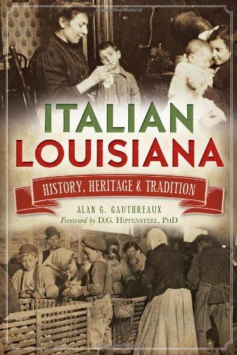 9781626193857: Italian Louisiana: History, Heritage & Tradition