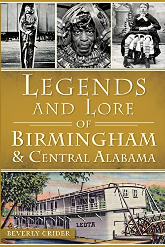 9781626193963: Legends and Lore of Birmingham and Central Alabama (American Legends)