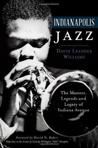 9781626194038: Indianapolis Jazz:: The Masters, Legends and Legacy of Indiana Avenue