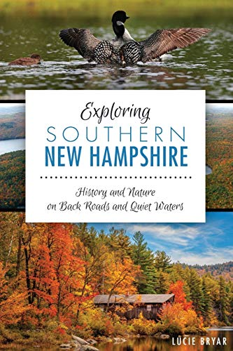 9781626194236: Exploring Southern New Hampshire:: History and Nature on Back Roads and Quiet Waters (Natural History)