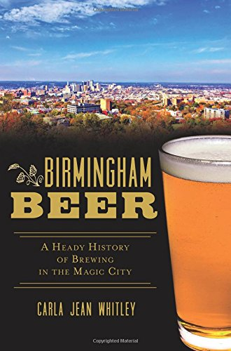 9781626194564: Birmingham Beer:: A Heady History of Brewing in the Magic City (American Palate)