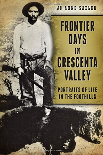 9781626195080: Frontier Days in Crescenta Valley: Portraits of Life in the Foothills
