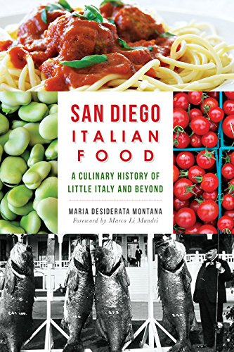 San Diego Italian Food: A Culinary History of Little Italy and Beyond (American Palate): Montana, ...
