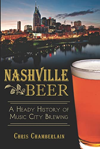 9781626195394: NASHVILLE BEER: A Heady History of Music (American Palate)