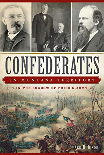 9781626196032: Confederates in Montana Territory: In the Shadow of Price's Army (Civil War Series)