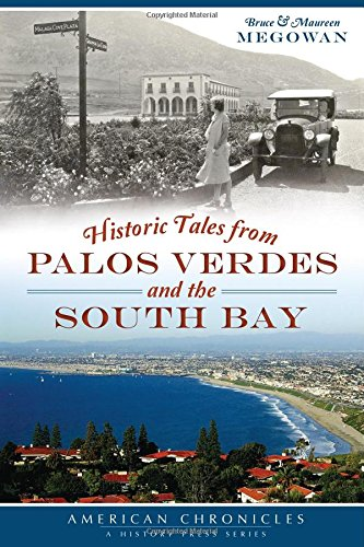 9781626196070: Historic Tales from Palos Verdes and the South Bay (American Chronicles)