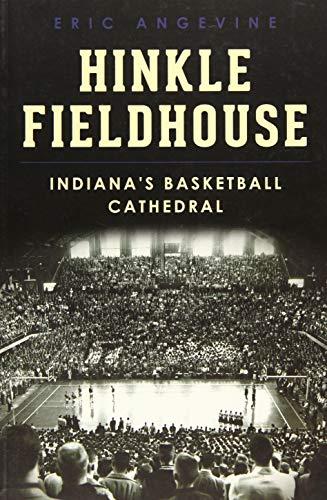 Hinkle Fieldhouse: (Landmarks): Angevine, Eric