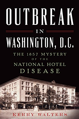 9781626196384: Outbreak in Washington, D.C.:: The 1857 Mystery of the National Hotel Disease (Disaster)