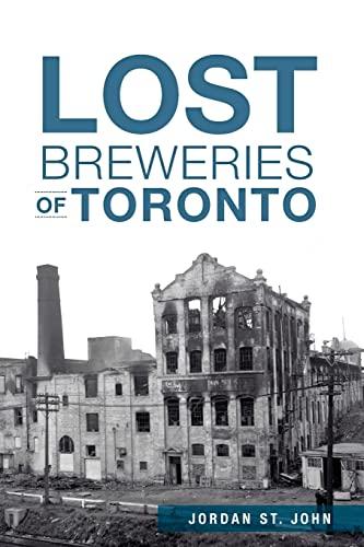Lost Breweries of Toronto: St John, Jordan